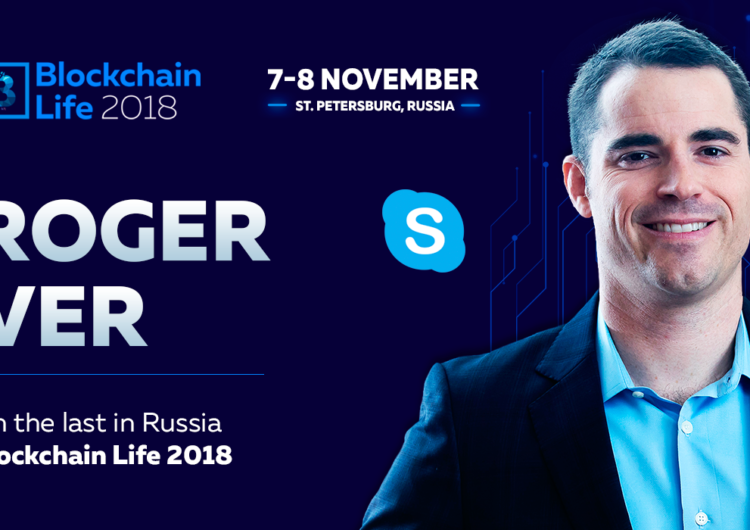 Bitcoin prophet Roger Ver will perform at the Blockchain Life 2018 forum